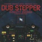 "Mighty Massa & Dub Steppers – ""Dub Stepper"""