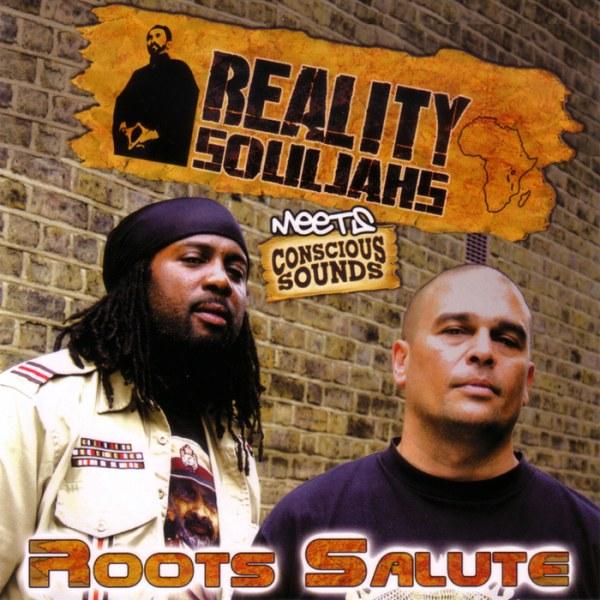 "Reality Souljahs meets Conscious Sounds – ""Roots Salute"""