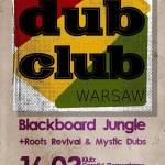 Dub Club #4 – gość specjalny Blackboard Jungle / 16.03.2013 / Warszawa