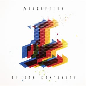 "Teldem Com'Unity - ""Absorption"""