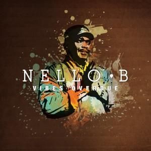 """Nello B - """"Vibes Overdue"""""""