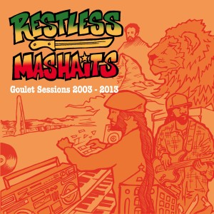 "Restless Mashaits - ""Goulet Sessions 2003-2013"""