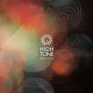 """High Tone - """"Ekphrön"""""""