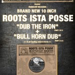 "Roots Ista Posse – ""Dub The Iron / Bull Horn"" (10"")"