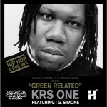 "Cultural Warriors & Krs One – ""Green Related"""