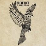 "Shades of Black – ""Break Free"" (CD)"