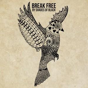 "Shades of Black - ""Break Free"""