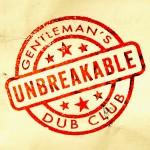 "Gentleman's Dub Club & Solo Banton – ""Unbreakable"""