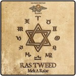 "Ras Tweed – ""Mek A Raise"""