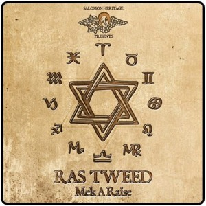 "Ras Tweed - ""Mek A Raise"""