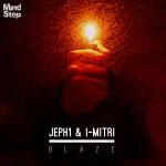 """Jeph1 & I-Mitri – """"Blaze """" (MindStep)"""