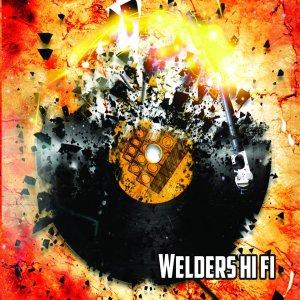 Welders Hi Fi