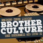 "Brother Culture – ""New Generation The Remix"" EP (Evidence Music)"