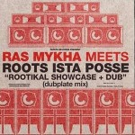"""Ras Mykha & Roots Ista Posse – """"Rootikal Showcase"""" (Patate Records)"""