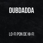 "Dubdadda ""Lo-Fi Pon De Hi-Fi"" reissued on vinyl!"