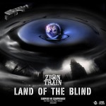 "Zion Train – ""Land Of The Blind"" LP"