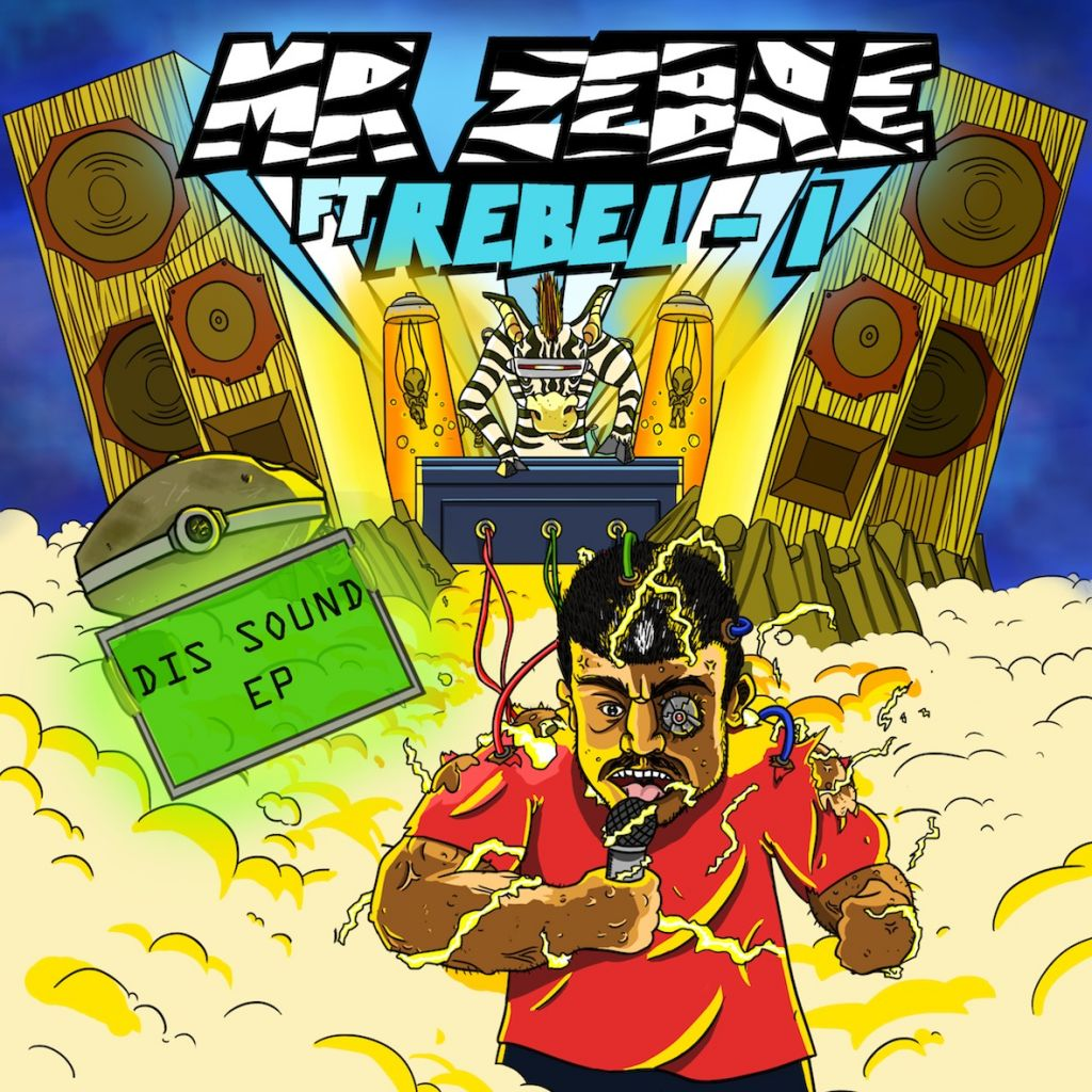"Mr Zebre feat. Rebel-I – ""Dis Sound"" EP"