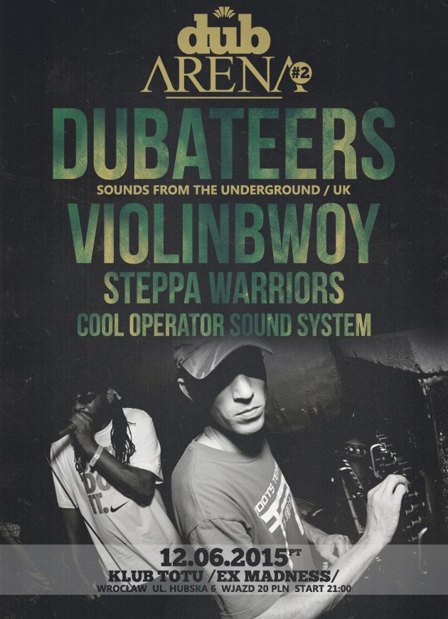 Dub Arena #2 – Dubateers, Violinbwoy, Steppa Warriors, Cool Operator Sound System