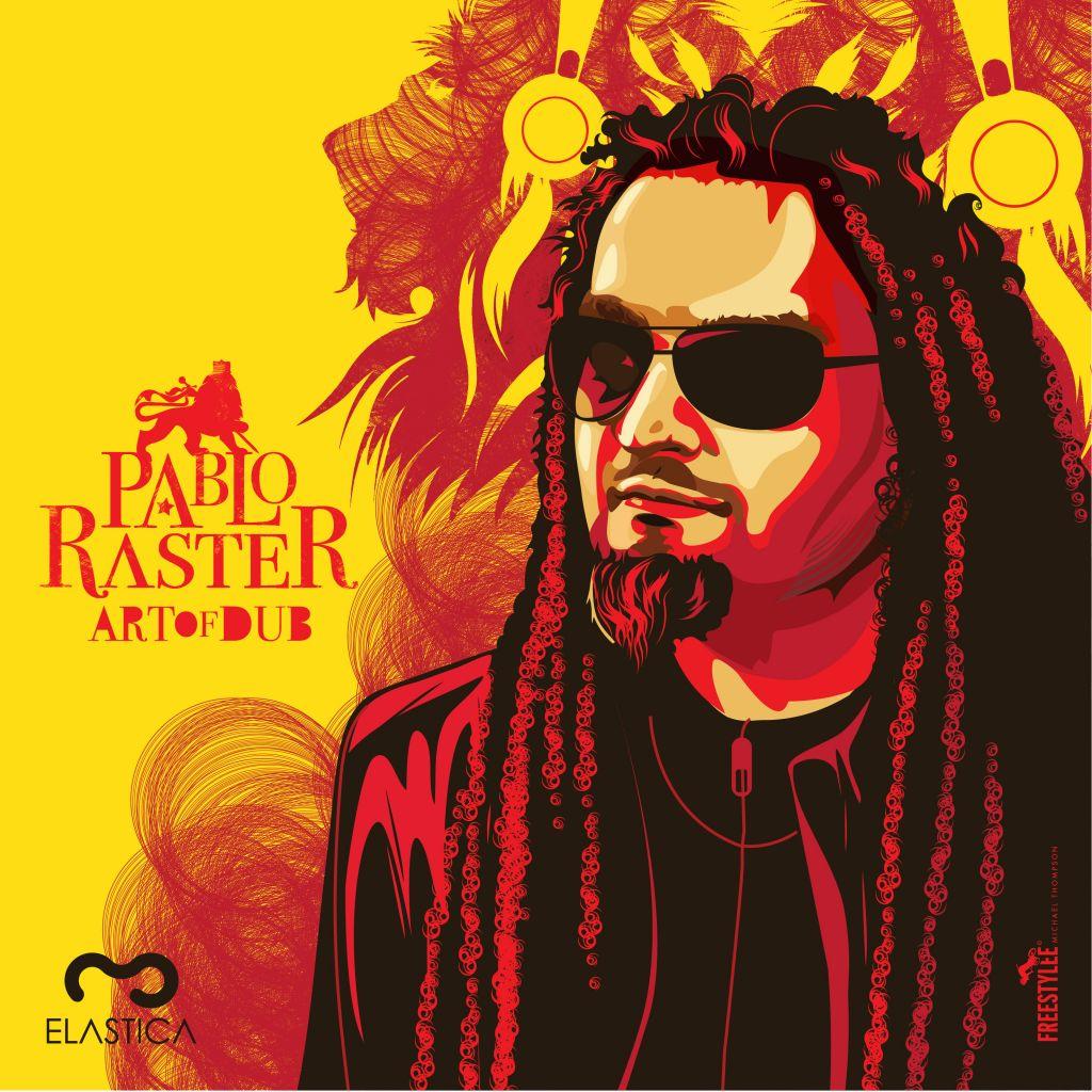 "Pablo Raster – ""Art of dub"""