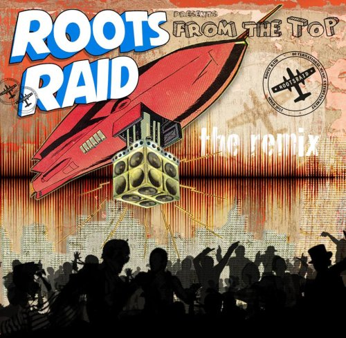 Cover-Roots Raid-From The Top Remix