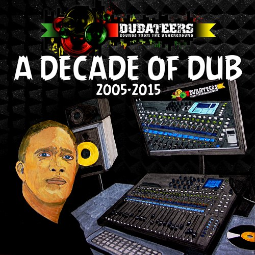 "Dubateers – ""A Decade of Dub"""