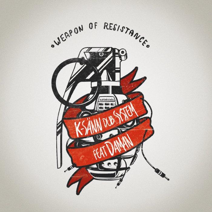 "K-Sänn Dub & Daman – ""Weapon of Resistance"""