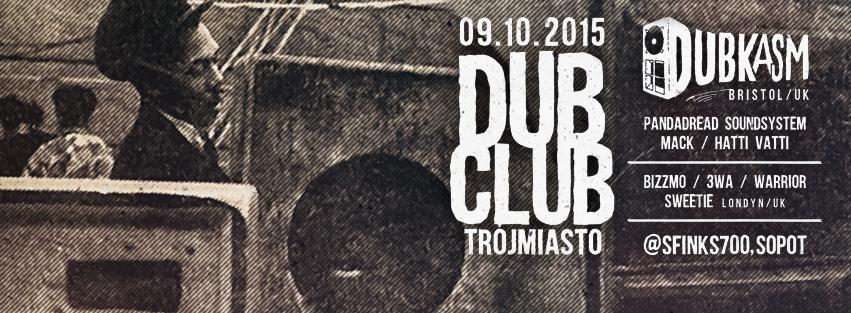 Dub Club Trójmiasto – Dubkasm + Hatti Vatti // 09.10.2015 // Sopot