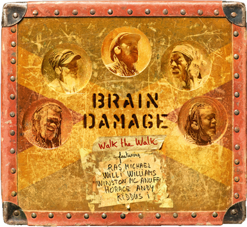 "Brain Damage – ""Walk The Walk"""