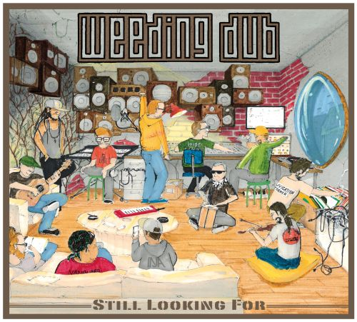 "Weeding Dub – ""Still Looking For"""