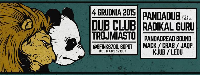Dub Club Trójmiasto – Panda Dub, Radikal Guru // 4.12.2015 // Sopot