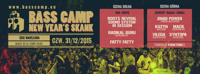 Bass Camp – New Year's Eve Skank // 31.12.2015 // Warszawa