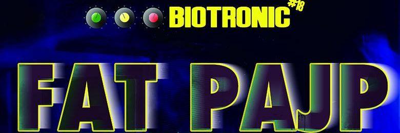 Biotronic #18 – Fat Pajp & Rise up! sound system // 29.01.2016 // Częstochowa