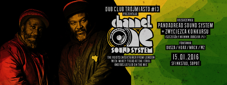 Dub Club Trójmiasto – Channel One (UK) // 15.01.2016 // Sopot