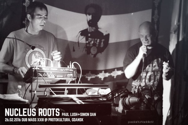 Dub Mass XXIII – Nucleus Roots (UK), Junior Stress, Lucadread (IT), Forward Ever (UK), Pandadread Sound System // 26.02.2016 // Gdańsk