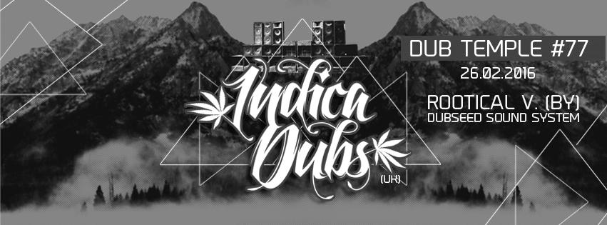 Dub Temple #77 – Indica Dubs // 26.02.2016 // Kraków