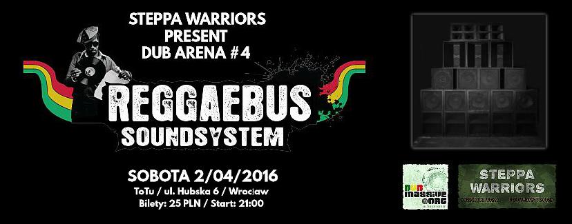 Dub Arena #4 – Reggaebus Sound System // 02.04.2016 // Wrocław