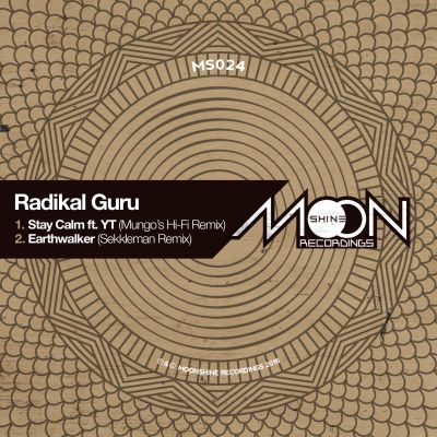 "[Review] Radikal Guru ""Stay Calm"" ft. YT (Mungo's Hi-Fi remix) / ""Earthwalker"" (Sekkleman remix) – Moonshine Recordings"