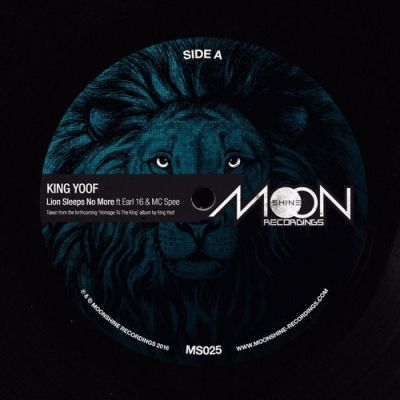 "[Release Info] King Yoof ft Earl 16 & MC Spee – ""Lion Sleeps No More"" – Moonshine Recordings"
