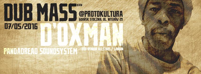 Dub Mass XXIV – D'Oxman, Pandadread Sound System, Piatasz & Dziarska // 07.05.2016 // Gdańsk