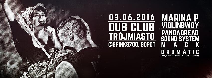 Dub Club Trójmiasto – Marina P, Violinbwoy, Pandadread Sound System, Drumatic // 03.06.2016 // Sopot