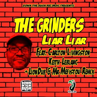 "[Review] The Grinders – ""Liar Liar"" ft. Carlton Livingston (Down The Bush Records)"