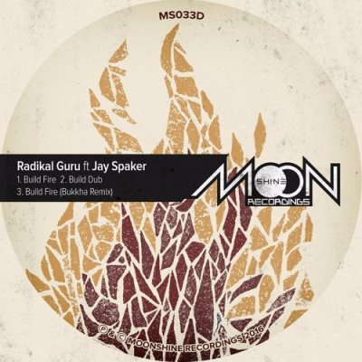 "[Release info] Radikal Guru ft. Jay Spaker – ""Build Fire"" (Moonshine Recordings)"