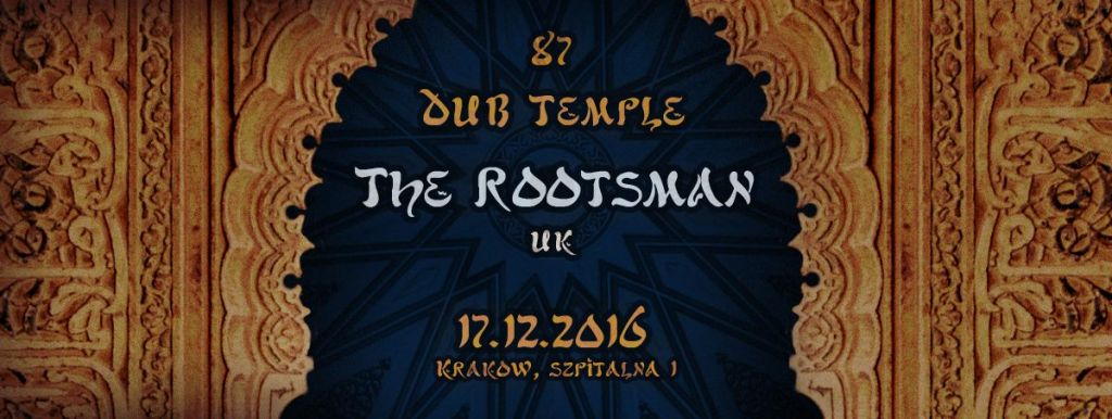[Impreza] Dub Temple #87 – The Rootsman / 17.12.2016 / Kraków