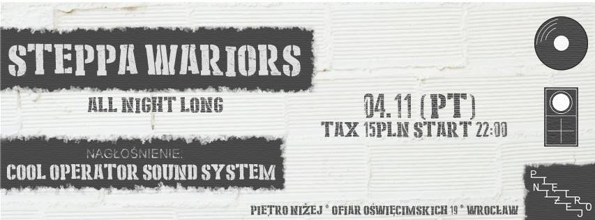 [Impreza] Steppa Warriors All Night Long // 04.11.2016 // Wrocław