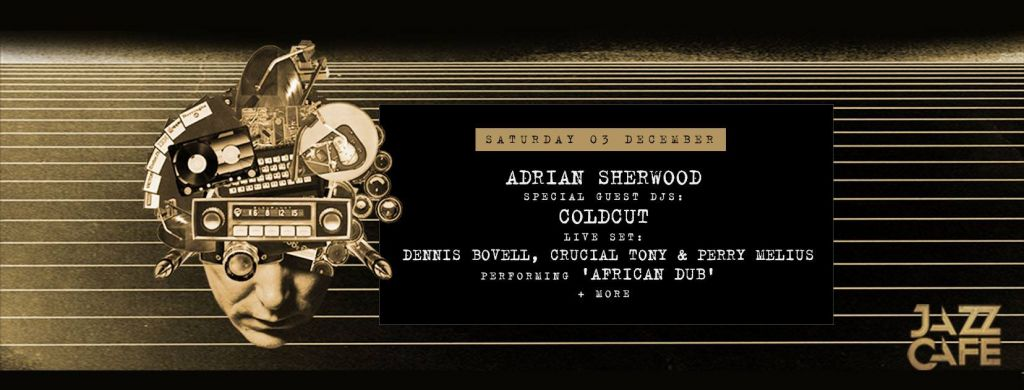 [Event] Sherwood At The Controls with Coldcut / 03.12.2016 / London