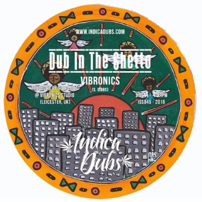 "[Release Info] Vibronics – ""Dub In The Ghetto"" (Indica Dubs)"