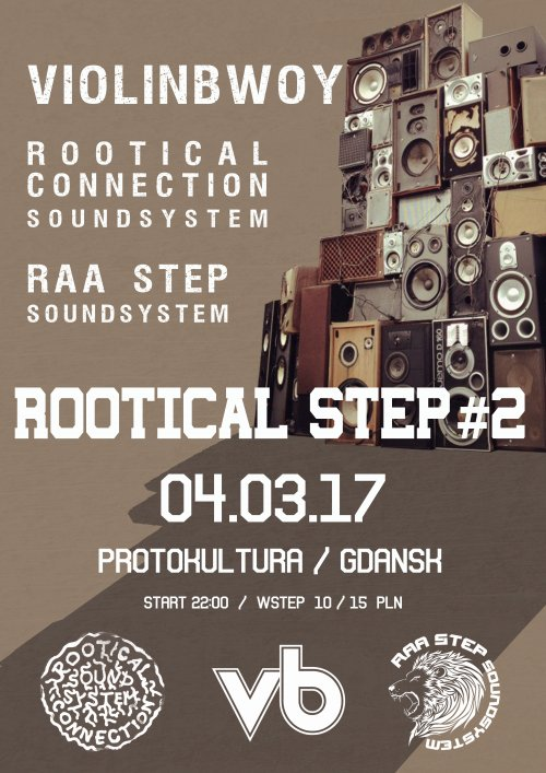 [Impreza] Rootical Step #2 – Violinbwoy, Raa Step, Rootical Connection // 04.03.2017 // Gdańsk