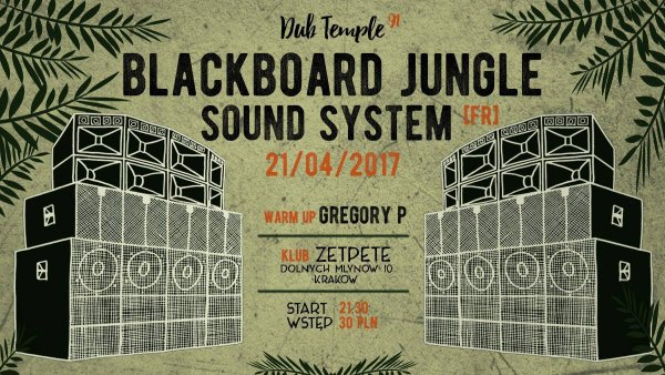 [Impreza] Dub Temple #91 – Blackboard Jungle Sound System / 21.04.2017 / Kraków